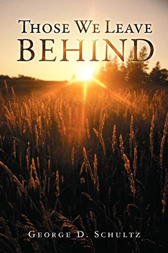 Those We Leave Behind: George D. Schultz