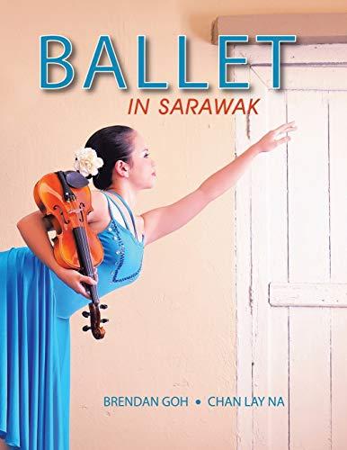 9781466934702: Ballet in Sarawak