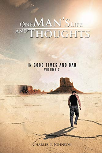 One Mans Life And Thoughts In Good Times And Bad -Volume 2: Charles T. Johnson