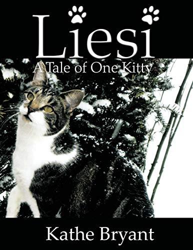 Liesi A Tale of One Kitty: Kathe Bryant