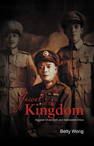 9781466937444: Jewel of the Kingdom: General Chow Chih and Nationalist China
