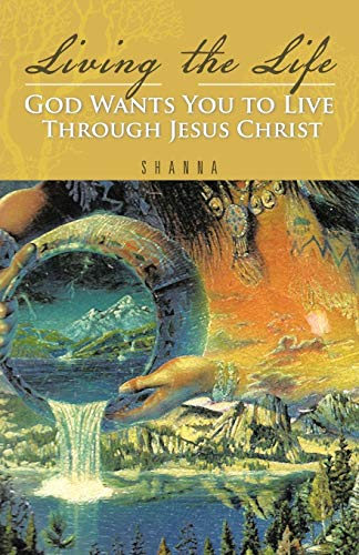 9781466937499: Living the Life God Wants You to Live Through Jesus Christ