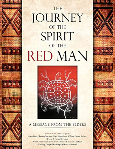 9781466937987: The Journey Of The Spirit Of The Red Man: A Message From The Elders