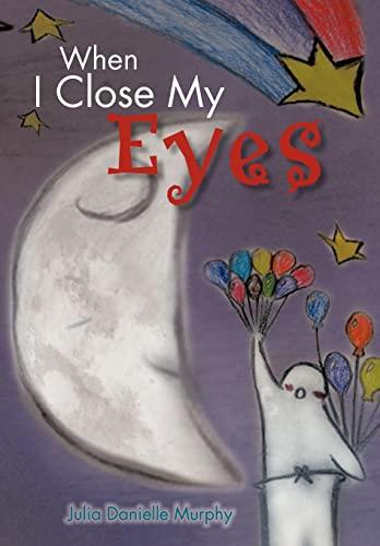 When I Close My Eyes: Murphy, Julia Danielle
