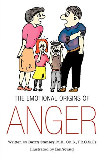 The Emotional Origins Of Anger: M. B. Barry Stanley