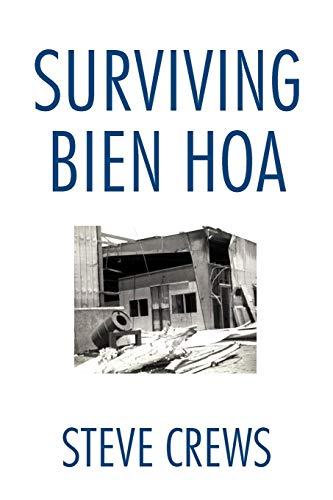 9781466943056: Surviving Bien Hoa