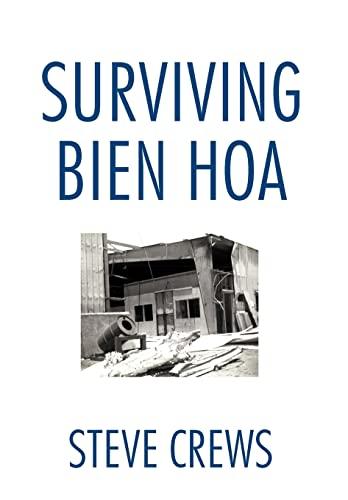 9781466943063: Surviving Bien Hoa