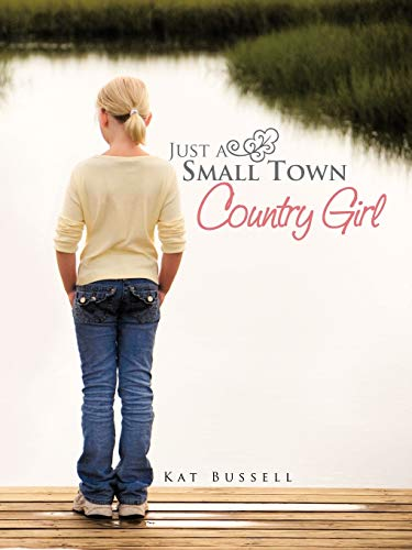 9781466944619: Just A Small Town Country Girl