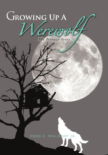 9781466944640: Growing Up a Werewolf: The Teenage Years