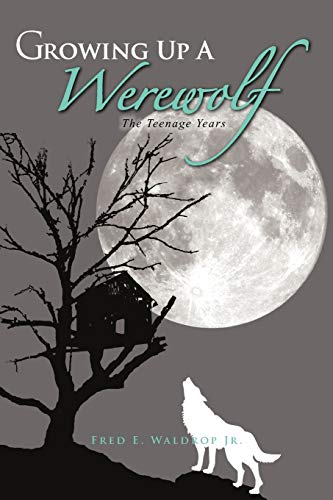 9781466944657: Growing Up a Werewolf: The Teenage Years