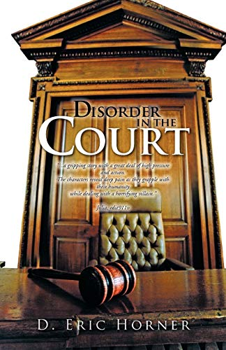 Disorder In The Court: D. Eric Horner