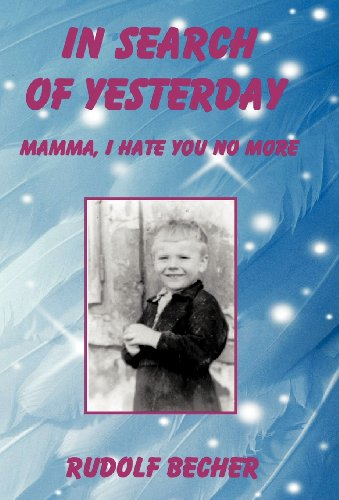 In Search of Yesterday: Mamma, I Hate You No More: Rudolf Becher