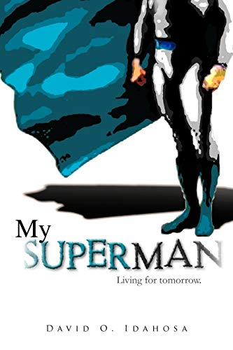 9781466948204: My Superman: Living for Tomorrow.