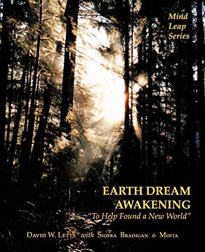 "Earth Dream Awakening: ""To Help Found a New World"": Letts, David W."