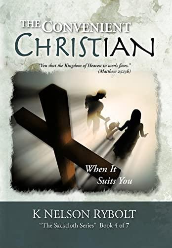 The Convenient Christian When It Suits You: K. Nelson Rybolt