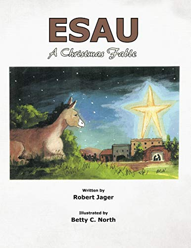 Esau: A Christmas Fable: Jager, Robert