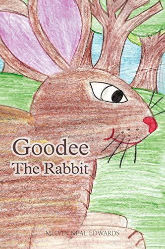 9781466950702: Goodee The Rabbit