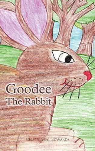 9781466950726: Goodee the Rabbit