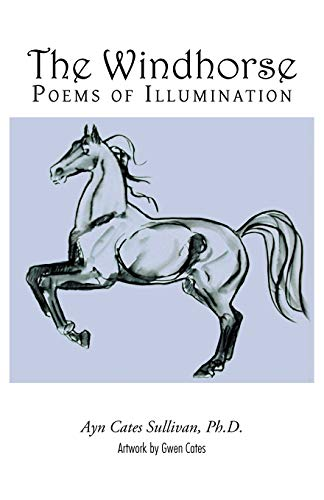 The Windhorse: Poems of Illumination (Paperback): Ph D Ayn