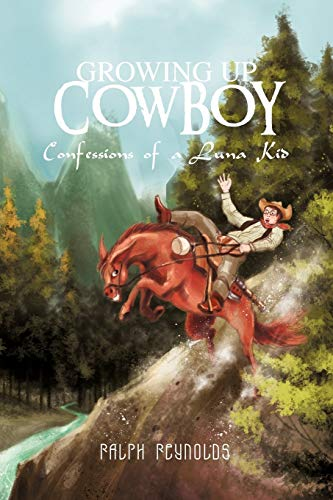 9781466952829: Growing Up Cowboy: Confessions of a Luna Kid