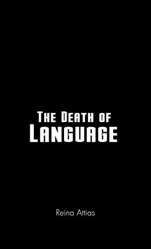 THE DEATH OF LANGUAGE: Attias, Reina