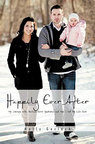 9781466953802: Happily Ever After: My Journey with Guillain-Barré Syndrome and How I Got My Life Back