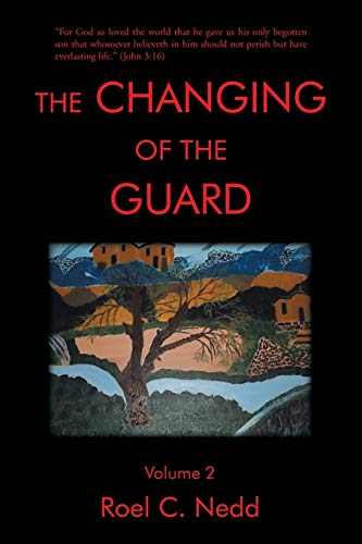 The Changing of the Guard: Volume 2: Roel C. Nedd
