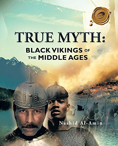 9781466960039: TRUE MYTH: BLACK VIKINGS OF THEMIDDLE AGES
