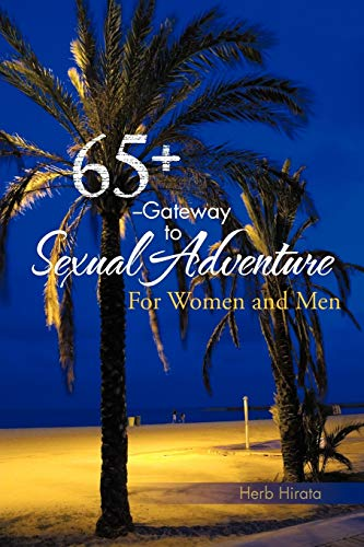 9781466960626: 65+ -Gateway to Sexual Adventure: For Women and Men