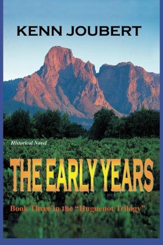 "The Early Years: Book Three the ""Huguenot Trilogy"": Joubert, Kenn"