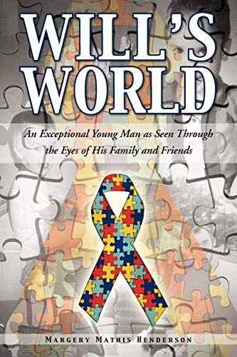 9781466962095: Will's World: An Exceptional Young Man as Seen Through the Eyes of His Family and Friends