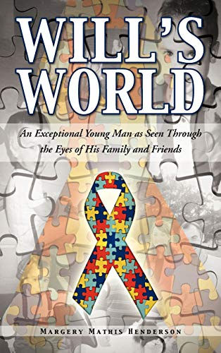 9781466962101: Will's World: An Exceptional Young Man as Seen Through the Eyes of His Family and Friends