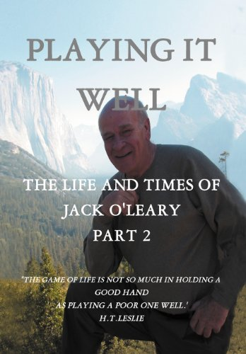 9781466962446: Playing It Well: The Life and Times of Jack O'Leary Part II
