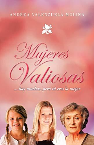 9781466964532: Mujeres Valiosas: . . . Hay Muchas, Pero tu eres la Mejor (Spanish Edition)