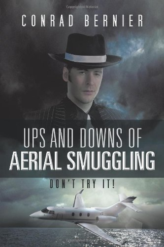 9781466965416: Ups and Downs of Aerial Smuggling: Don't Try It!
