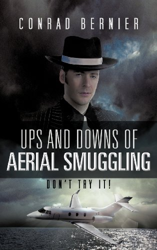 9781466965430: Ups and Downs of Aerial Smuggling: Don't Try It!