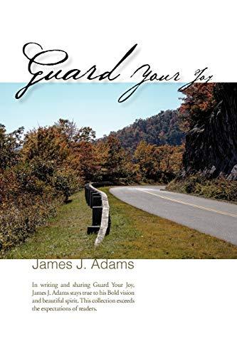 Guard Your Joy: James J Adams