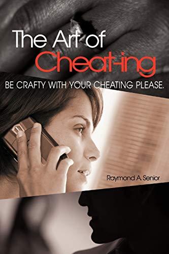 The Art of Cheating: Raymond A. Senior