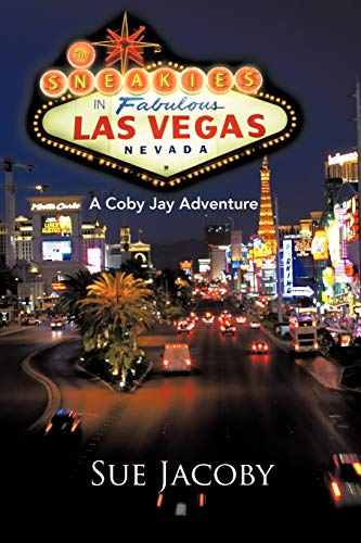 The Sneakies in Fabulous Las Vegas Nevada: A Coby Jay Adventure: Sue Jacoby