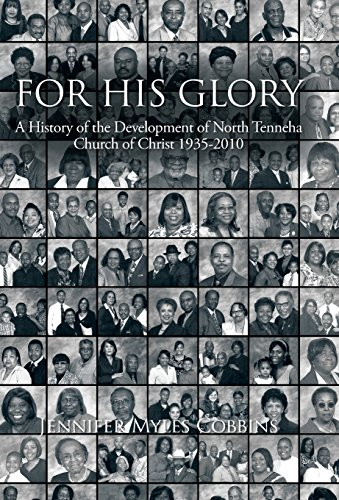 For His Glory: A History of the Development of North Tenneha Church of Christ 1935 -2010: Jennifer ...