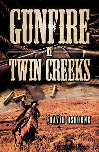 9781466968097: Gunfire at Twin Creeks