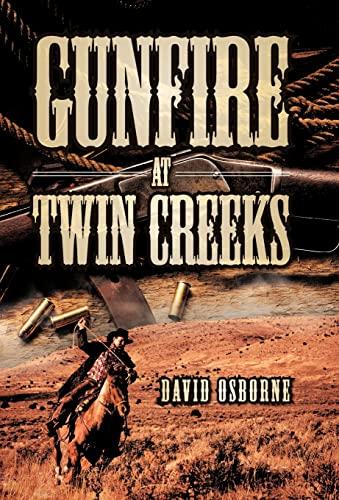 9781466968110: Gunfire at Twin Creeks