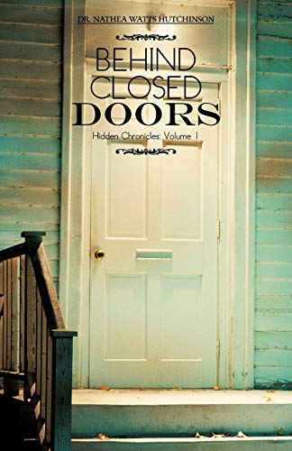 9781466968400: Behind Closed Doors: Hidden Chronicles (Volume 1)
