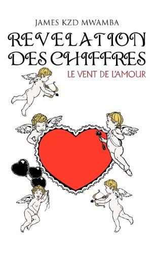 9781466968592: Revelation Des Chiffres: Le Vent De L'amour