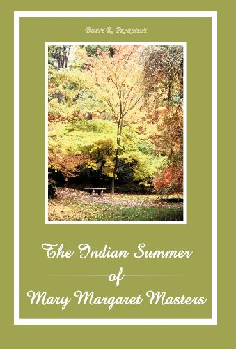 The Indian Summer of Mary Margaret Masters: Betty R. Pritchett