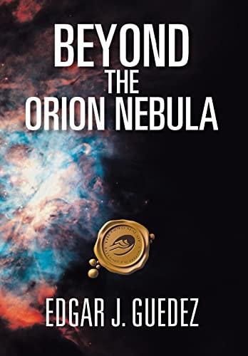Beyond the Orion Nebula: EDGAR J. GUEDEZ