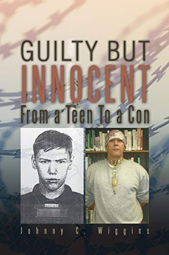 9781466972278: Guilty but Innocent: From a Teen to a Con