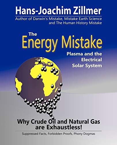 9781466972766: The Energy Mistake: Plasma and the Electrical Solar System