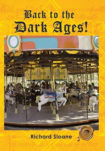 Back to the Dark Ages!: Sloane, Richard