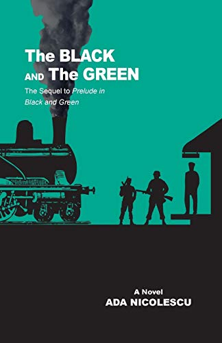 9781466974906: The Black and the Green: The Sequel to Prelude in Black and Green